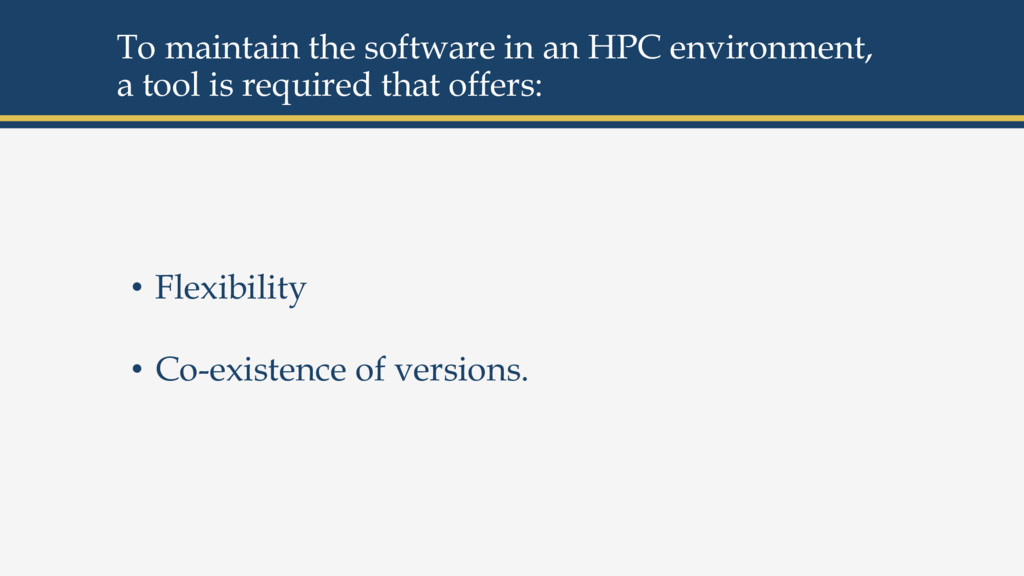 To maintain the software in an HPC environment,...