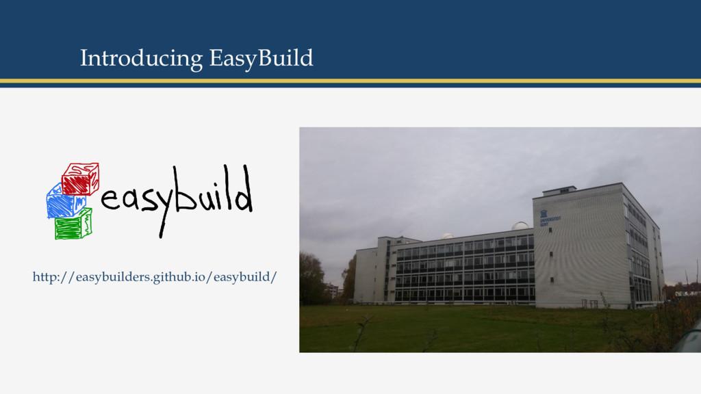 Introducing EasyBuild http://easybuilders.githu...