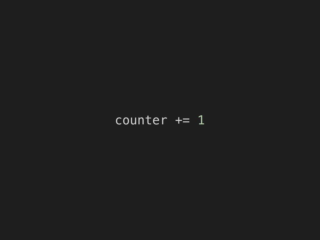 counter += 1