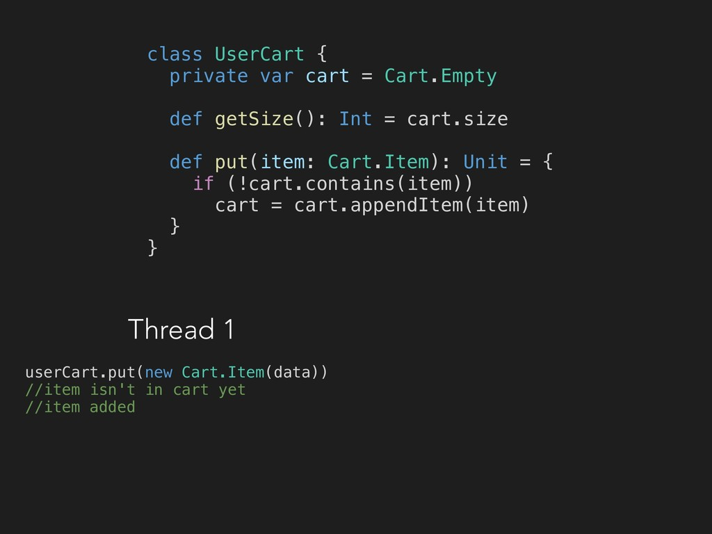 class UserCart { private var cart = Cart.Empty ...