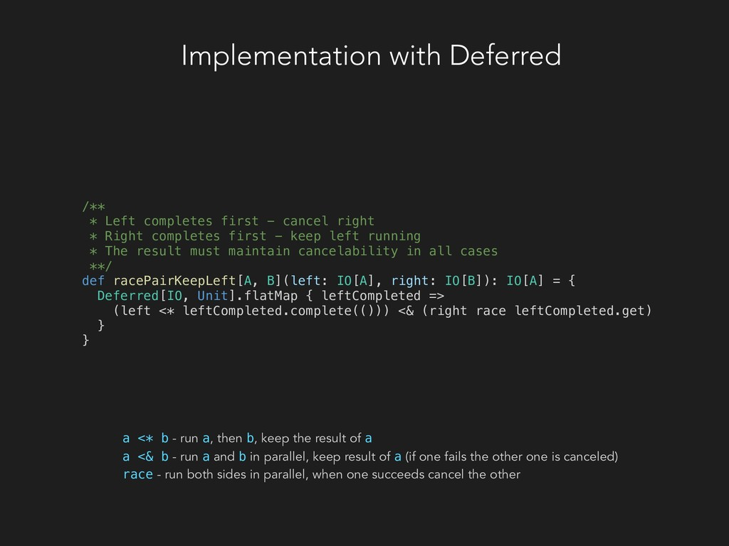 Implementation with Deferred /** * Left complet...