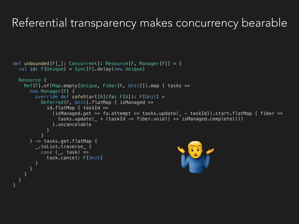 Referential transparency makes concurrency bear...