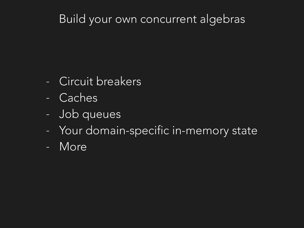 Build your own concurrent algebras - Circuit br...