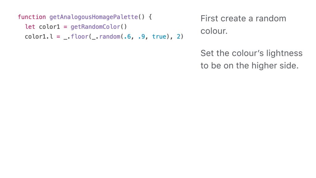 First create a random colour. Set the colour's ...