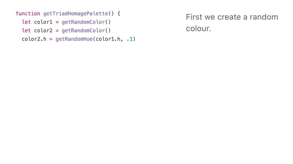 First we create a random colour.