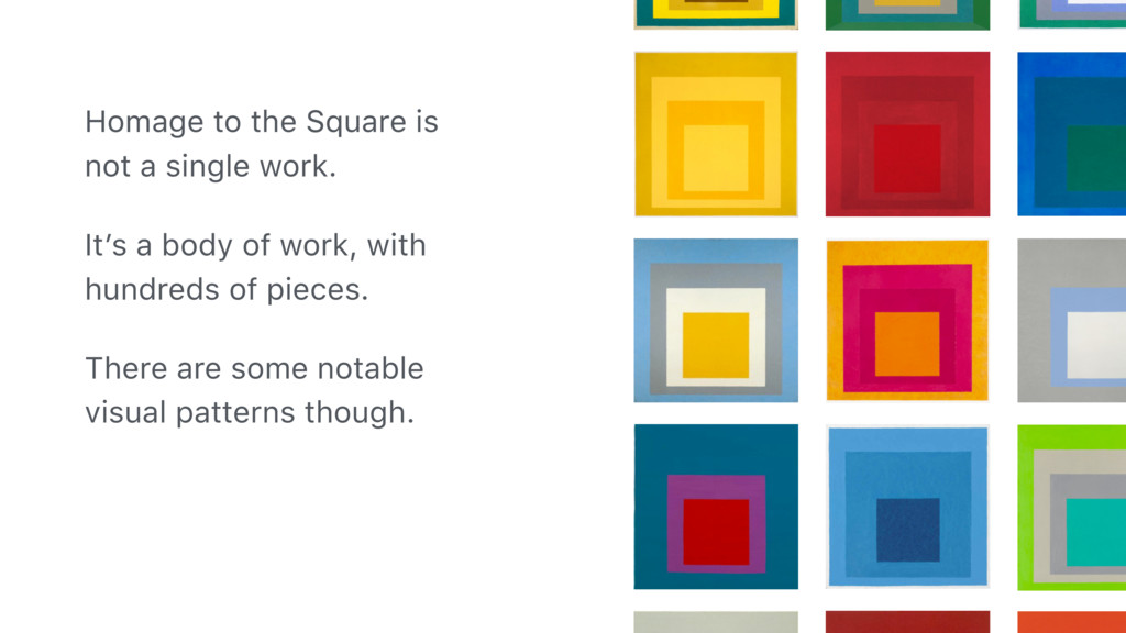 Homage to the Square is not a single work. It's...