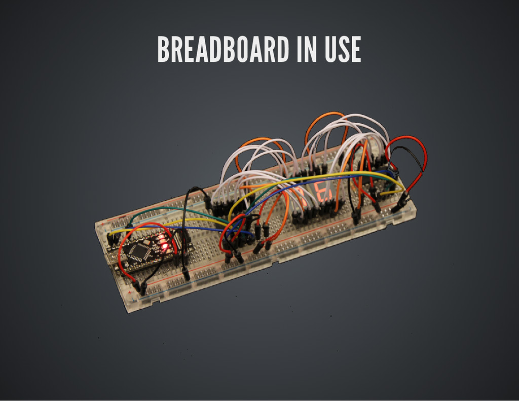 BREADBOARD IN USE