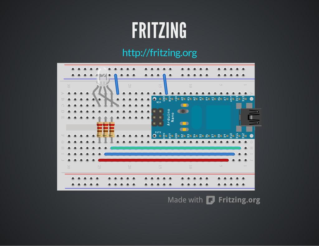 FRITZING http://fritzing.org        ...