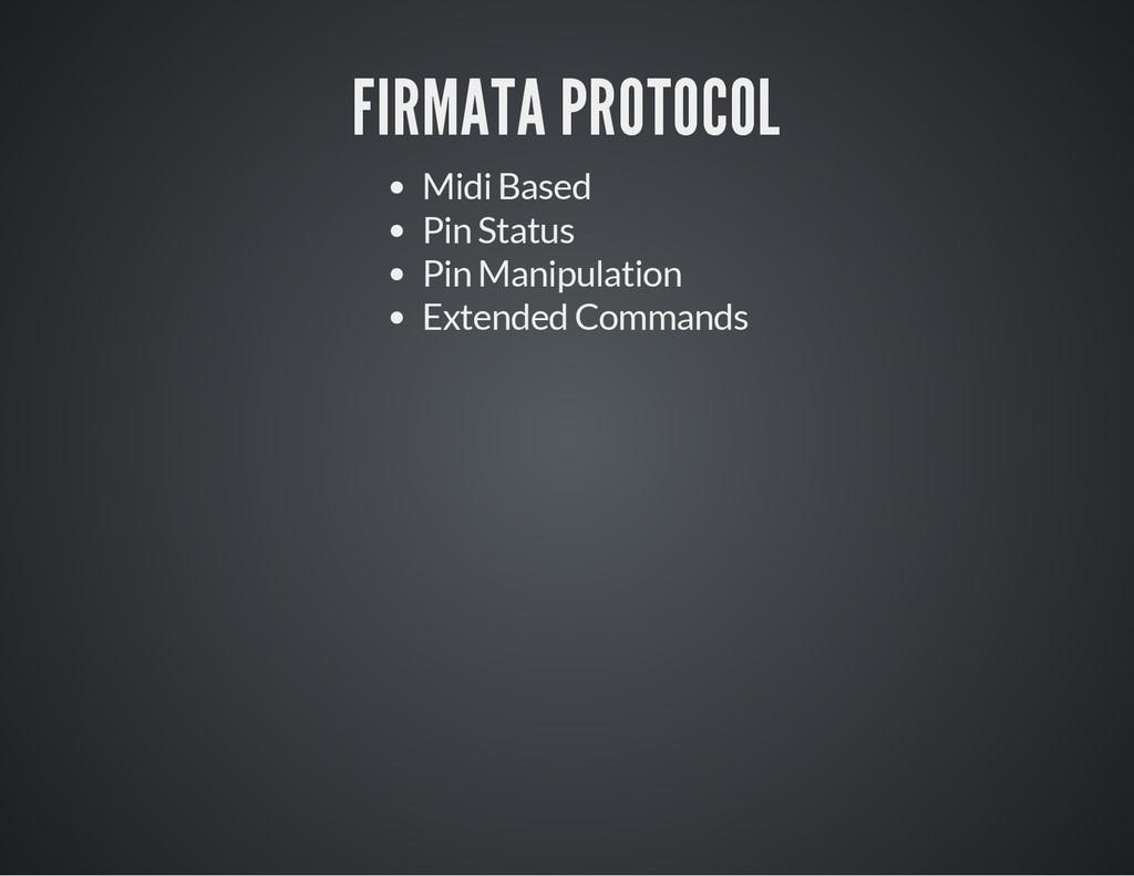 FIRMATA PROTOCOL Midi Based Pin Status Pin Mani...