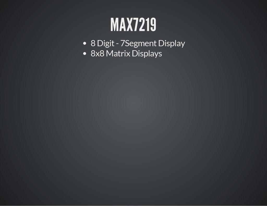 MAX7219 8 Digit - 7Segment Display 8x8 Matrix D...