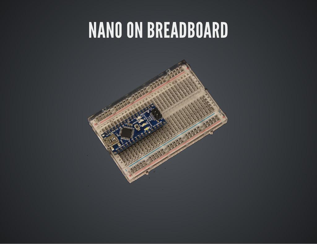 NANO ON BREADBOARD