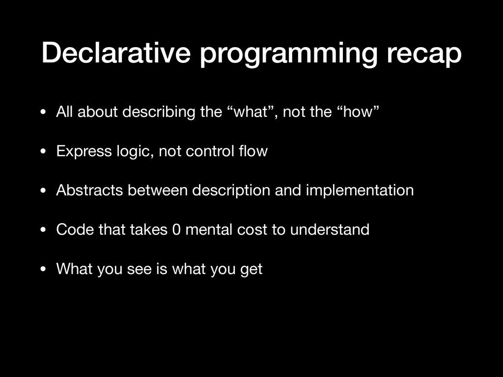 Declarative programming recap • All about descr...