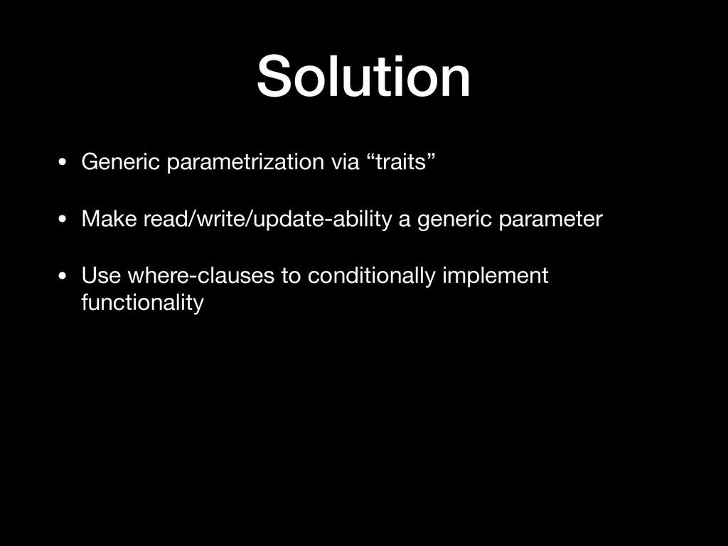 "Solution • Generic parametrization via ""traits""..."