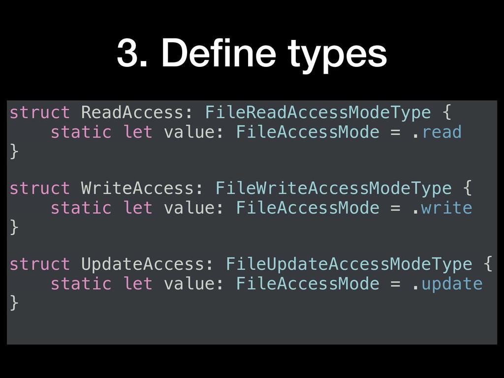 3. Define types struct ReadAccess: FileReadAcces...