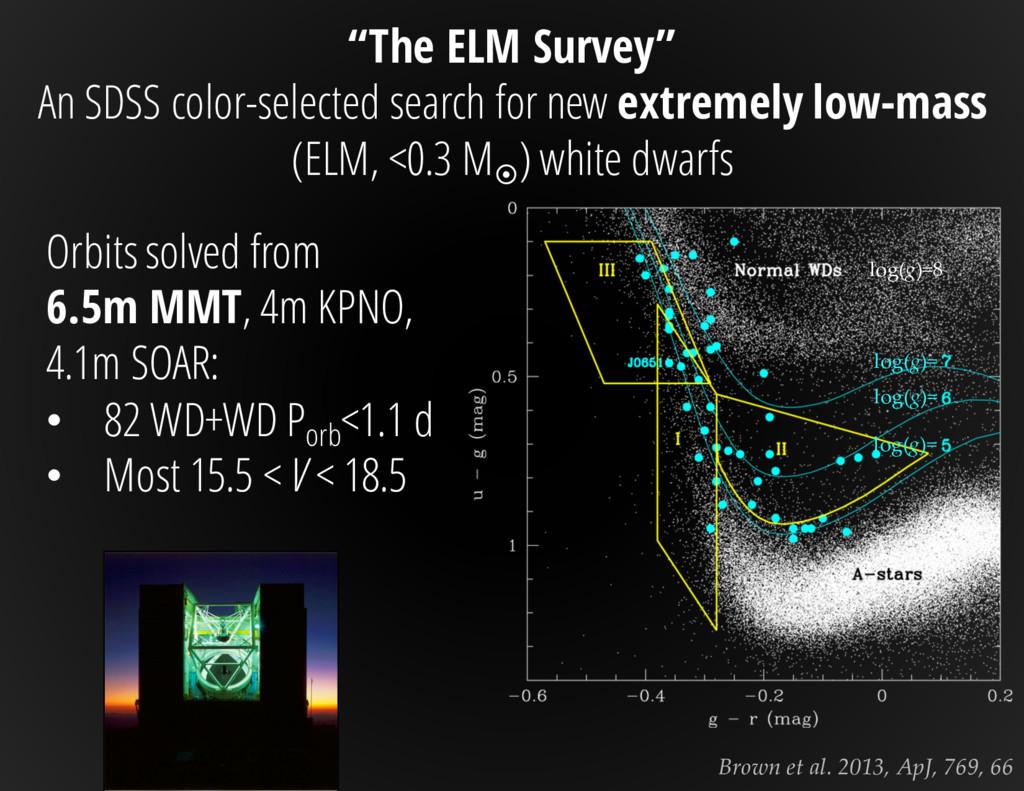 """Brown et al. 2013, ApJ, 769, 66 """"The ELM Survey..."""