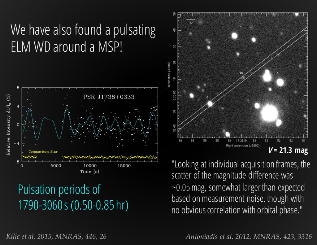 Kilic et al. 2015, MNRAS, 446, 26 We have also ...