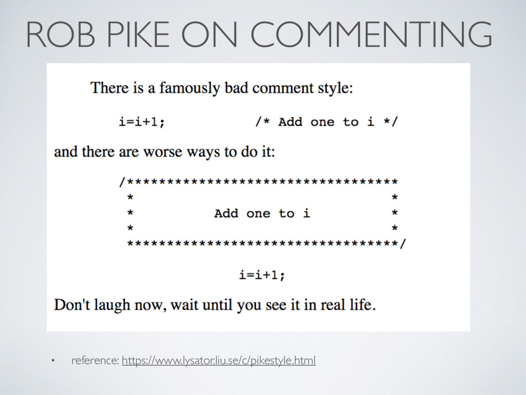 ROB PIKE ON COMMENTING • reference: https://www...