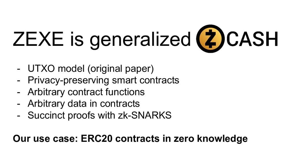 ZEXE is generalized - UTXO model (original pape...