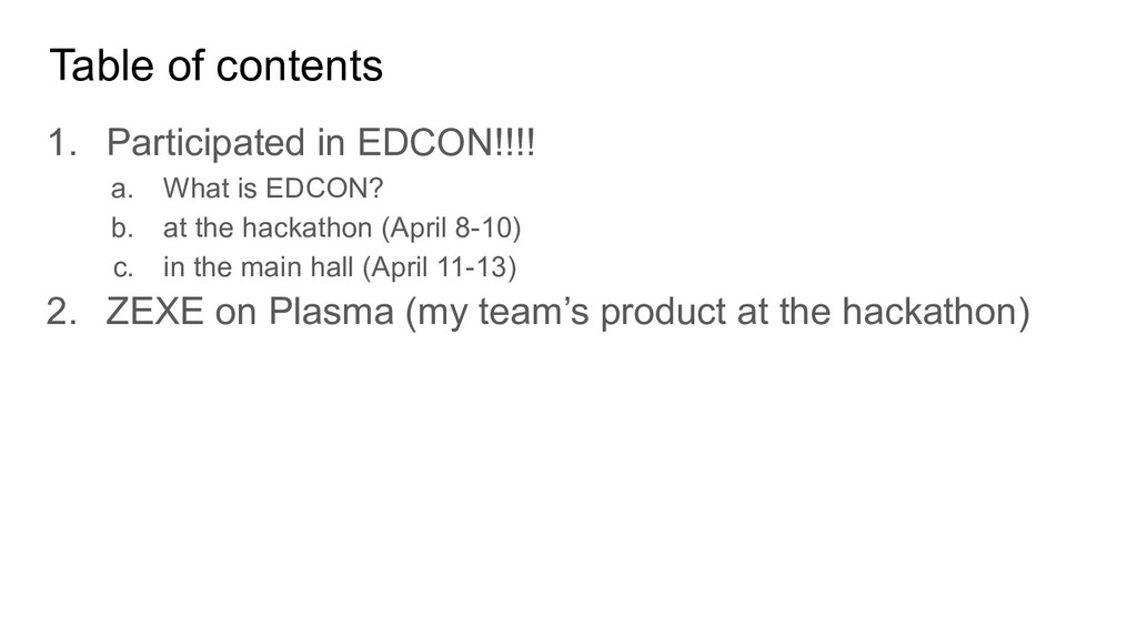 Table of contents 1. Participated in EDCON!!!! ...