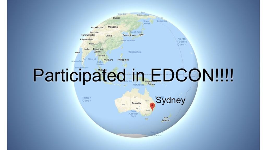 Participated in EDCON!!!! Sydney