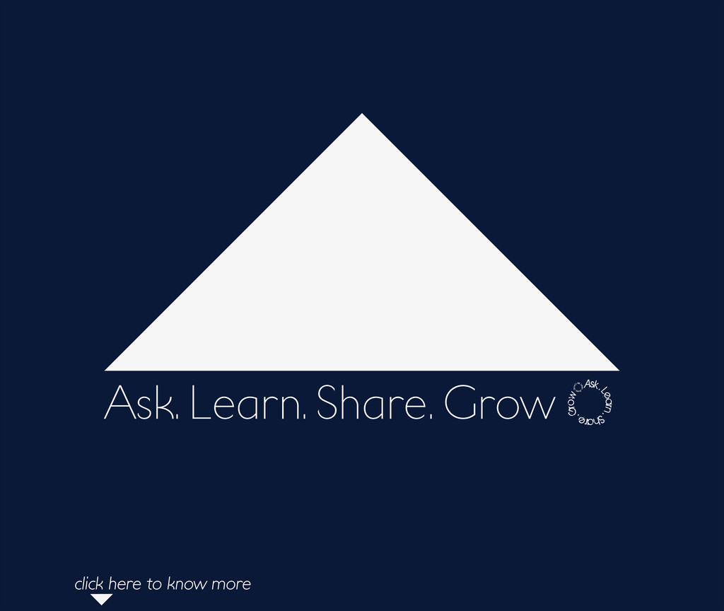 Ask. Learn. Share. Grow click here to know more