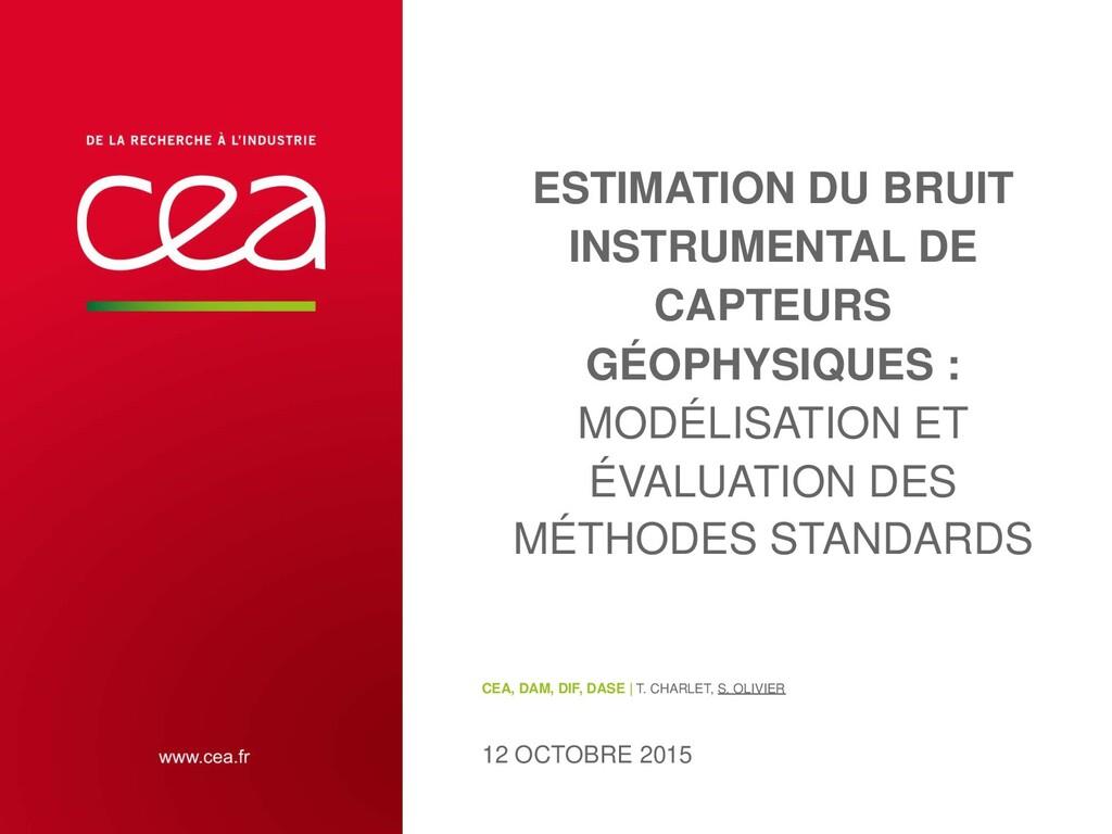 ESTIMATION DU BRUIT INSTRUMENTAL DE CAPTEURS GÉ...