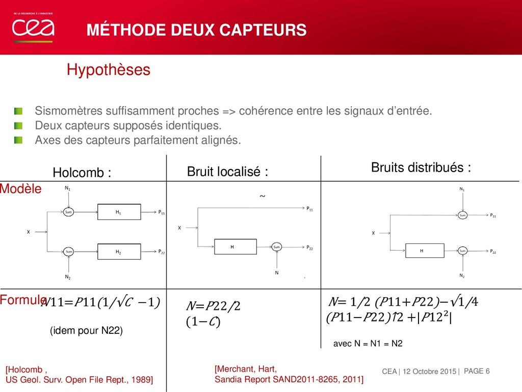 MÉTHODE DEUX CAPTEURS Hypothèses  Sismomètres ...