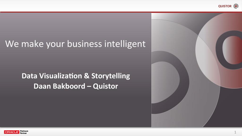 1 Data Visualiza+on & Storytelling Daan Bakboor...