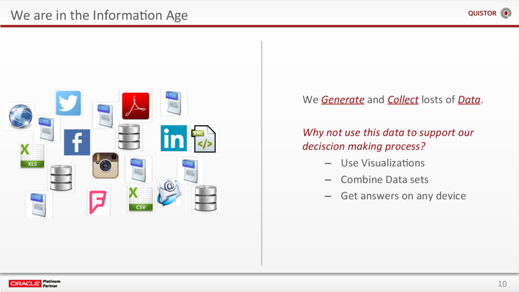 10 We are in the InformaEon Age We Generate and...