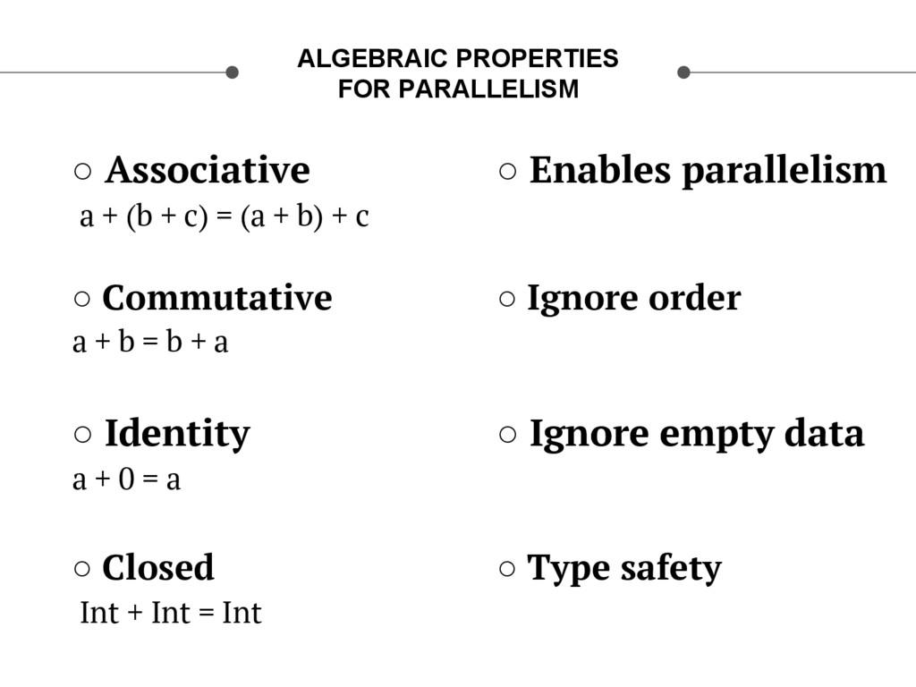 ○ Associative a + (b + c) = (a + b) + c ○ Com...