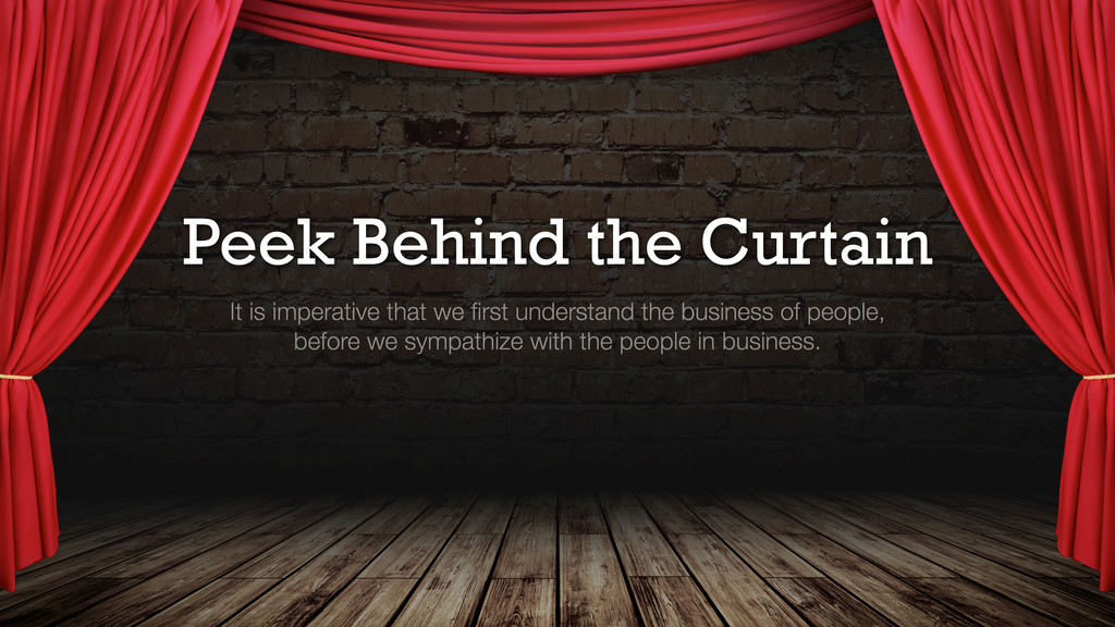 Peek Behind the Curtain It is imperative that w...