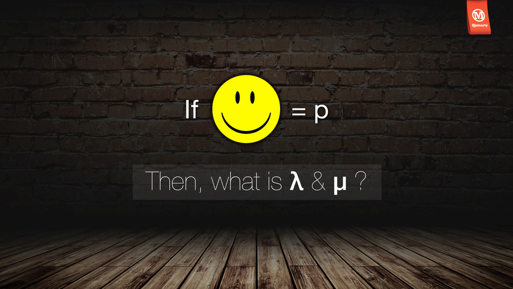 Then, what is λ & μ ? If = p