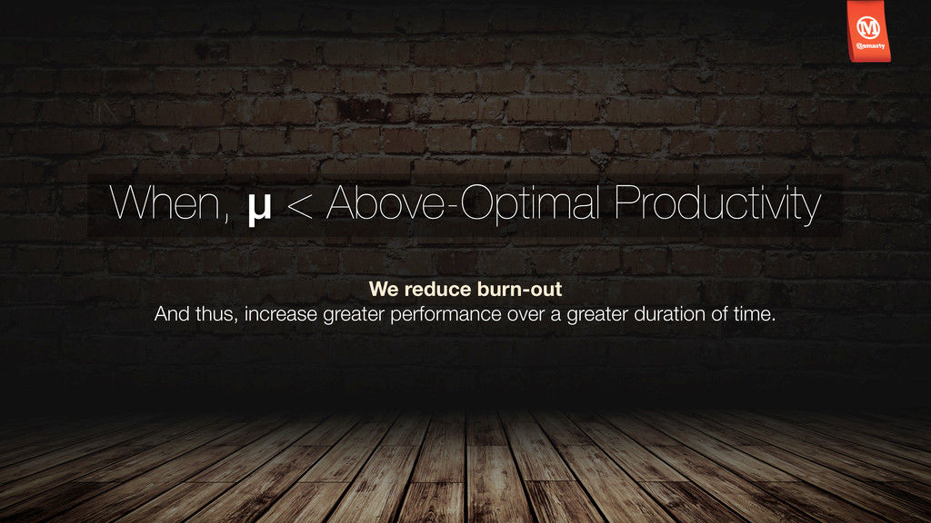 When, μ < Above-Optimal Productivity We reduce ...