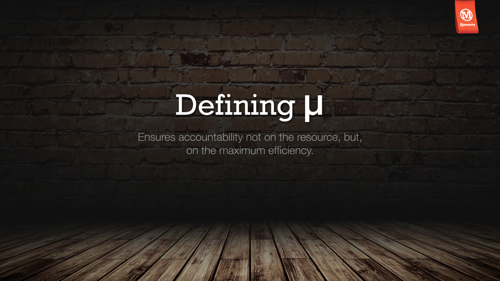 Defining μ Ensures accountability not on the re...