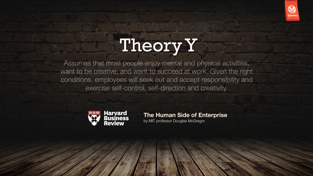 Theory Y Assumes that most people enjoy mental ...