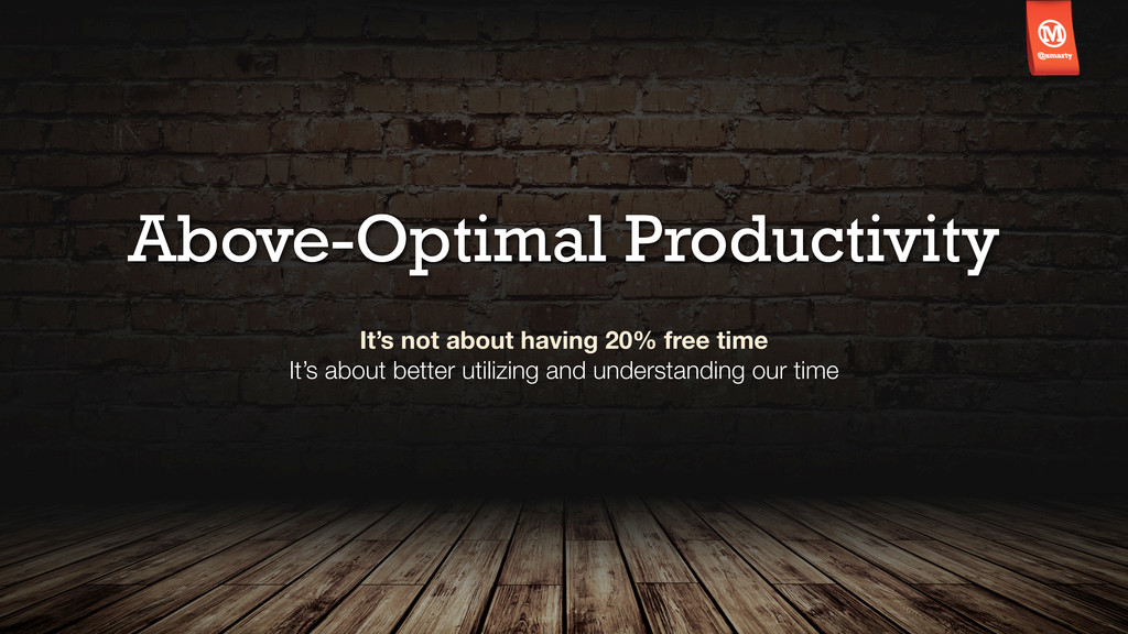 Above-Optimal Productivity It's not about havin...