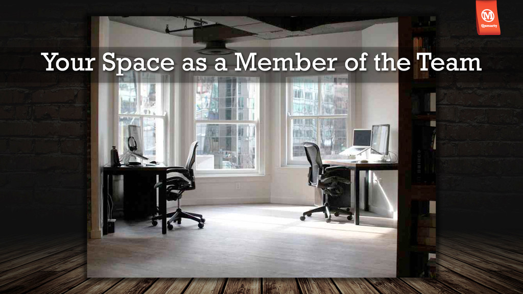 Your Space as a Member of the Team