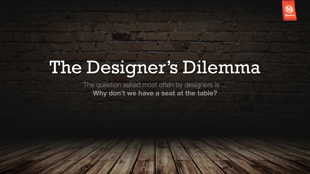 The Designer's Dilemma The question asked most ...