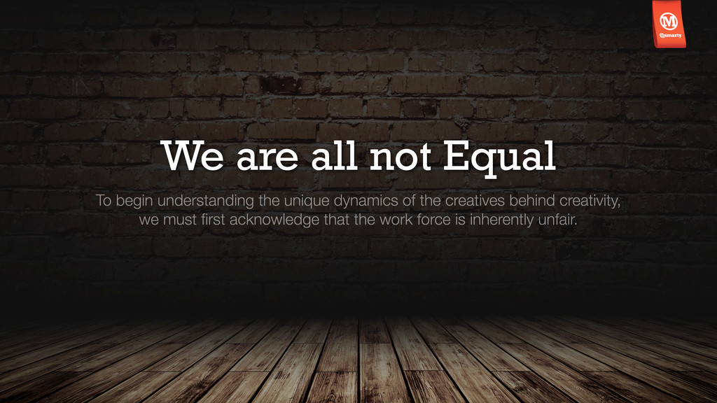 We are all not Equal To begin understanding the...