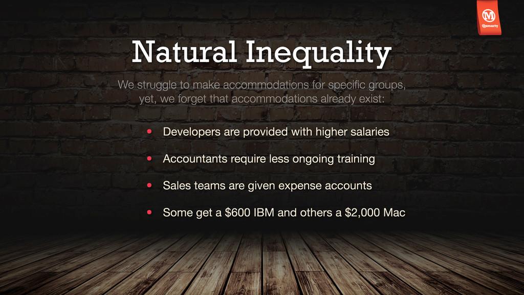Natural Inequality We struggle to make accommod...