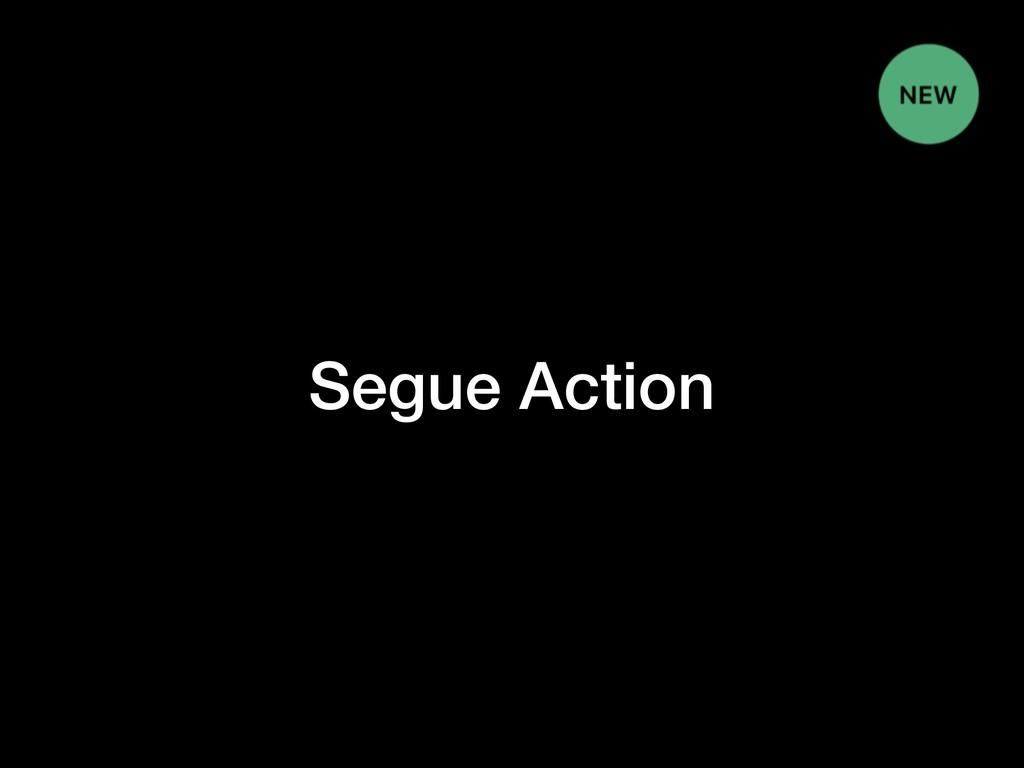 Segue Action