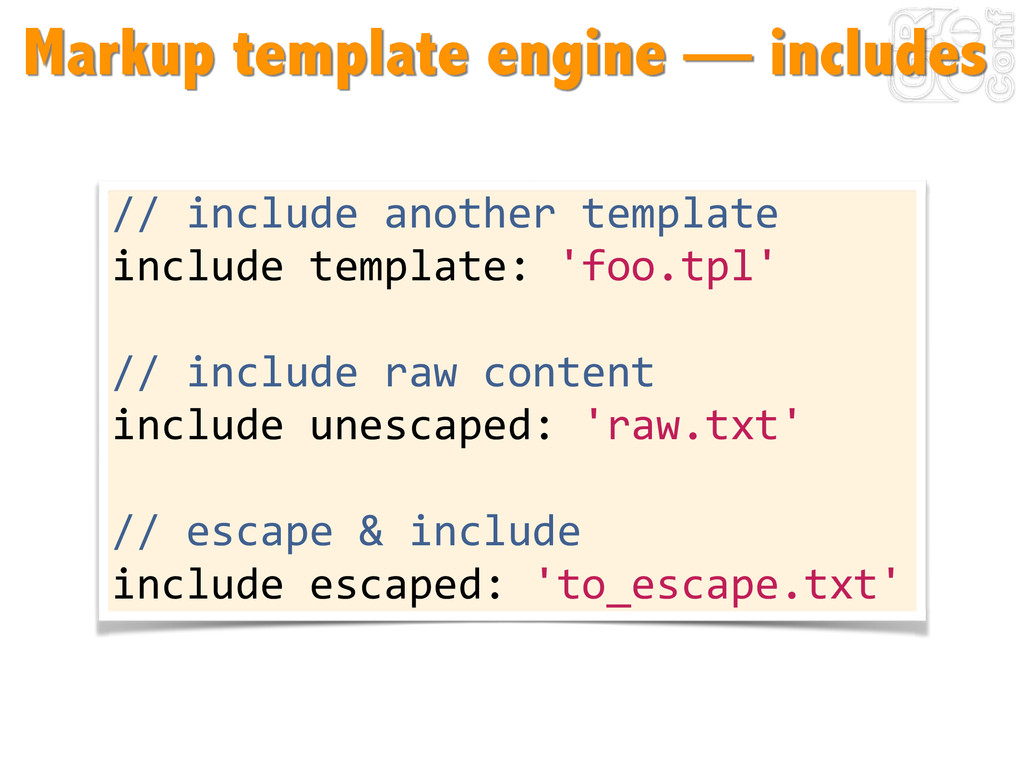 Markup template engine — includes //	