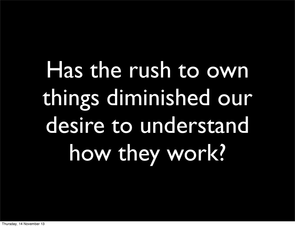 Has the rush to own things diminished our desir...