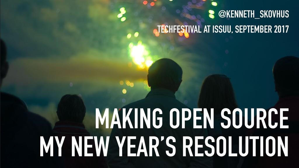 MAKING OPEN SOURCE MY NEW YEAR'S RESOLUTION @KE...