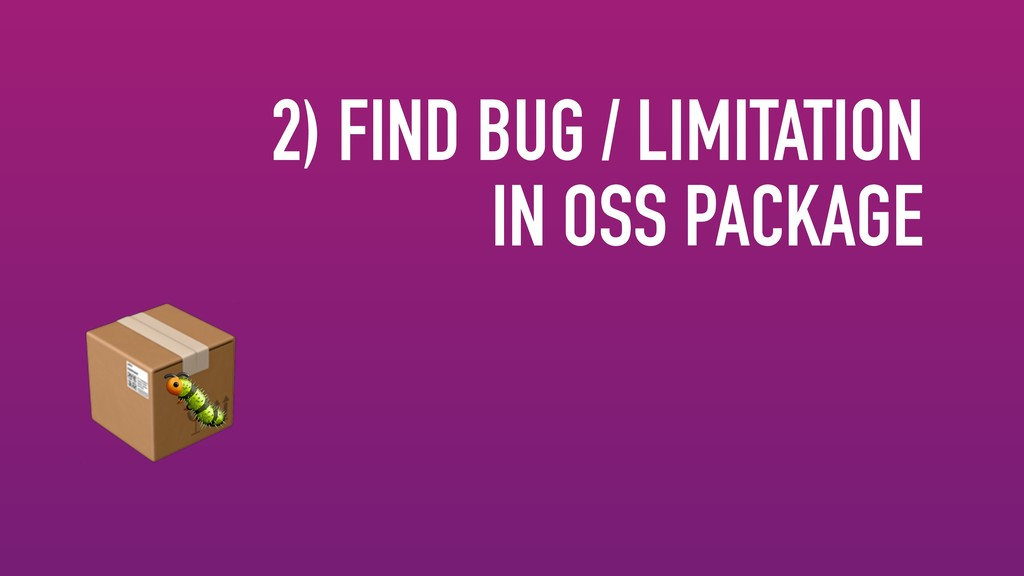 2) FIND BUG / LIMITATION IN OSS PACKAGE