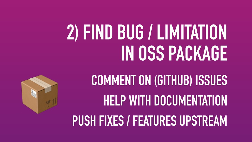 2) FIND BUG / LIMITATION IN OSS PACKAGE COMMEN...