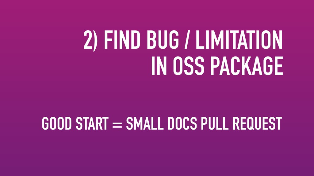 2) FIND BUG / LIMITATION IN OSS PACKAGE GOOD ST...