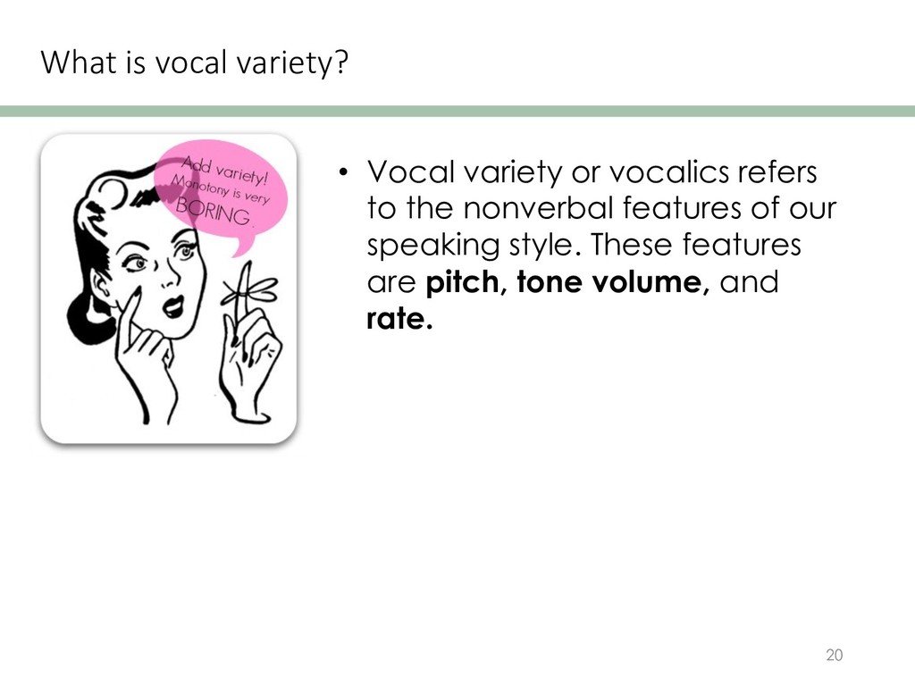 What is vocal variety? 20 • Vocal variety or vo...