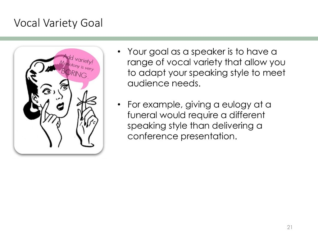 Vocal Variety Goal 21 • Your goal as a speaker ...