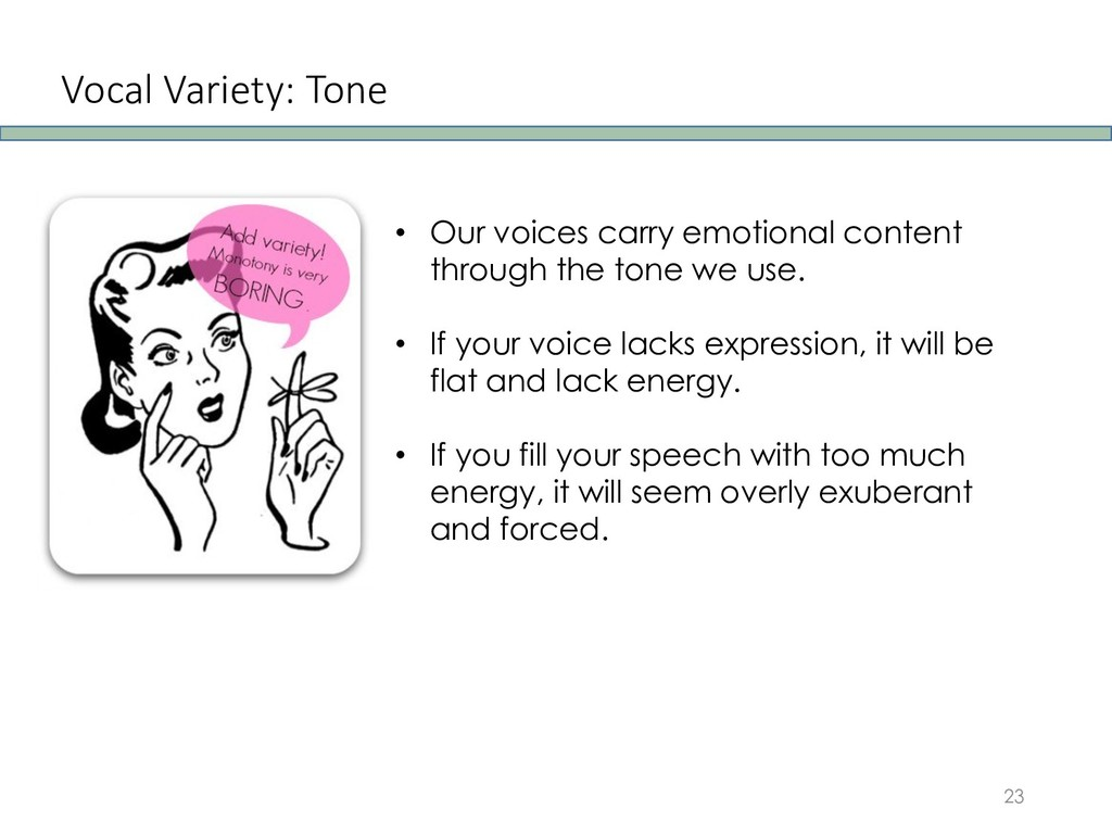Vocal Variety: Tone 23 • Our voices carry emoti...